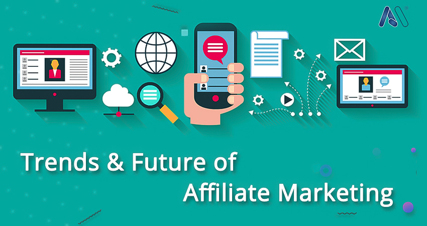 Top trends and future of Affiliate Marketing 2019-2020