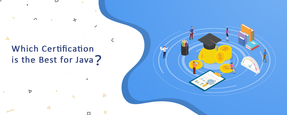 Which is the best, most recognized Java Certification