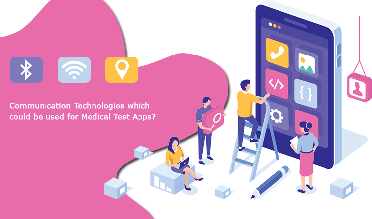 Communication Technologies which could be used for Medical Test Apps