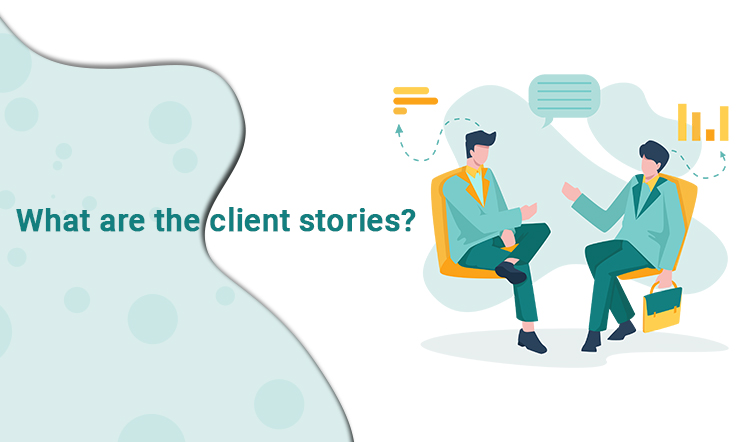 What are the client stories