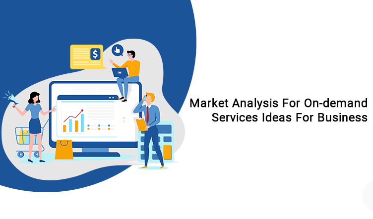 Market Analysis For On-demand Services Ideas For Business